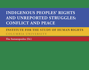 2017 Indigenous Peoples' Rights and Unreported Struggles: Conflict and Peace